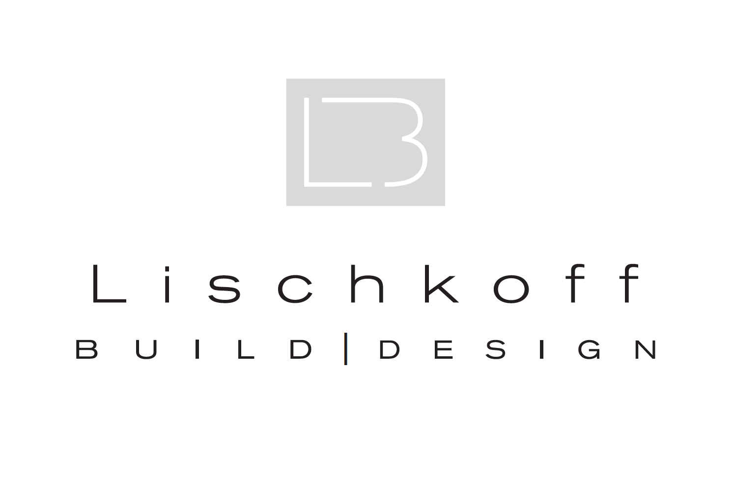 Lischkoff Build | Design